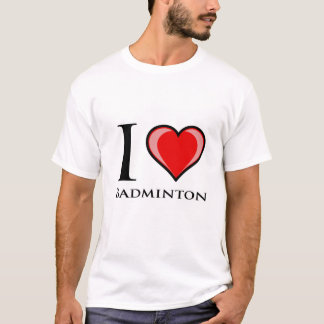 I Love Badminton T-Shirt
