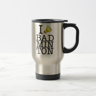 I love badminton travel mug