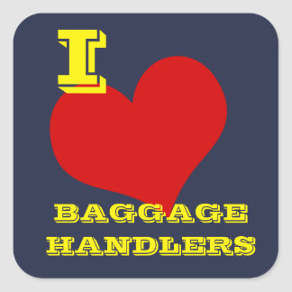 """""""I Love Baggage Handlers"""" Luggage Square Sticker"""