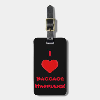 I Love Baggage Handlers Luggage Tag
