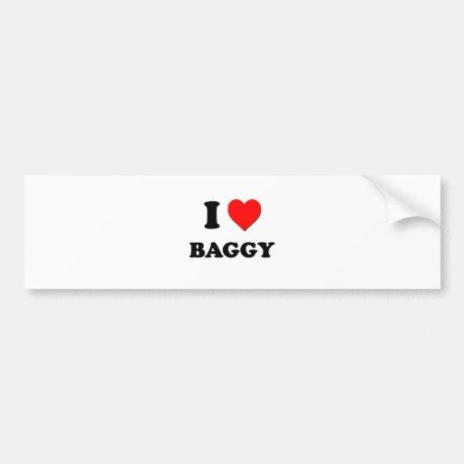 I Love Baggy Bumper Stickers