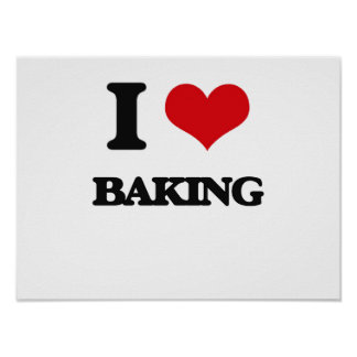 I Love Baking Posters