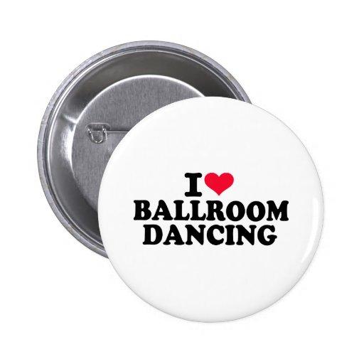 I love Ballroom dancing Pinback Button