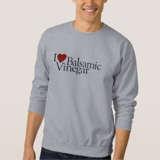 I Love Balsamic Vinegar Sweatshirt