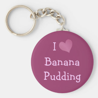 I Love Banana Pudding Keychain