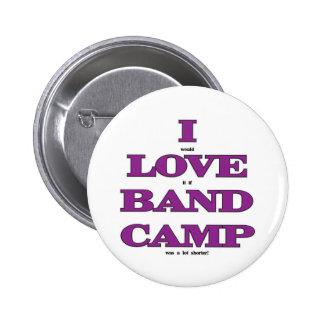 I Love Band Camp Pins