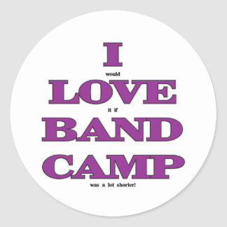 I Love Band Camp Round Sticker