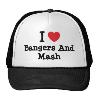 I love Bangers And Mash heart T-Shirt Hats