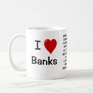I Love Banks I Love Banks - Rude Reasons Why! Basic White Mug