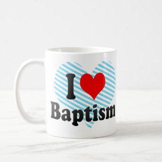 I love Baptism Mug