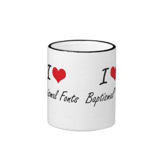 I Love Baptismal Fonts Artistic Design Ringer Mug