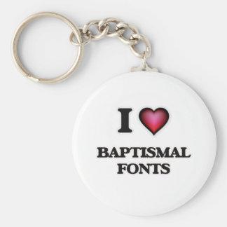 I Love Baptismal Fonts Basic Round Button Key Ring