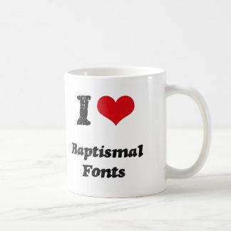 I Love BAPTISMAL FONTS Mug