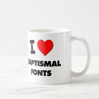 I Love Baptismal Fonts Coffee Mug