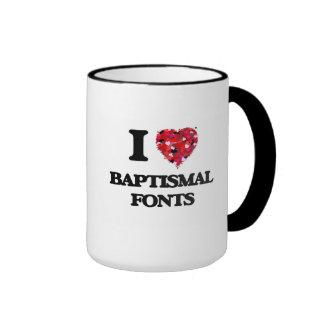 I Love Baptismal Fonts Ringer Mug