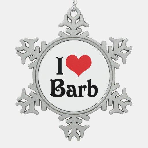 I Love Barb Ornaments