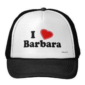 I Love Barbara Trucker Hats