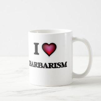 I Love Barbarism Coffee Mug