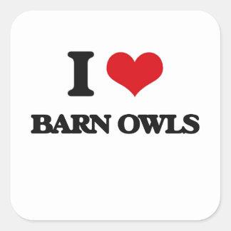 I love Barn Owls Square Sticker