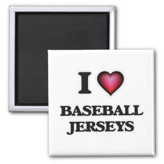I Love Baseball Jerseys Magnet