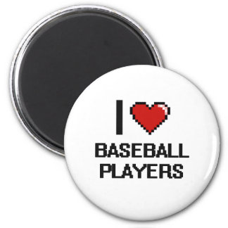 I love Baseball Players 2 Inch Round Magnet