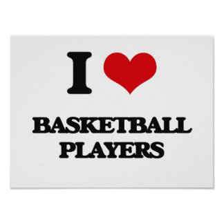 I Love Basketball Players Posters