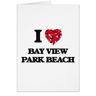 I love Bay View Park Beach Wisconsin Greeting Card