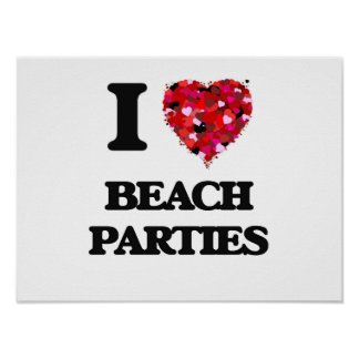 I love Beach Parties Poster