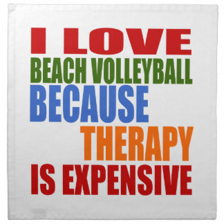 I Love Beach Volleyball Because Therapy Is Expensi Napkin