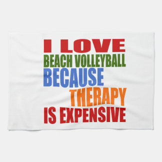 I Love Beach Volleyball Because Therapy Is Expensi Tea Towel