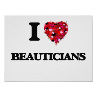 I love Beauticians Poster