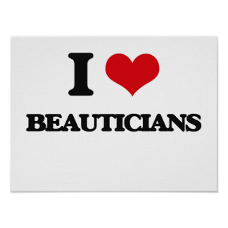 I Love Beauticians Print