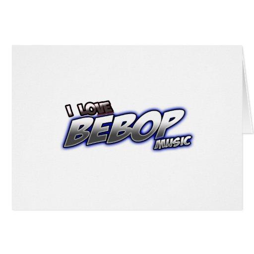 I Love BeBOP music Greeting Card