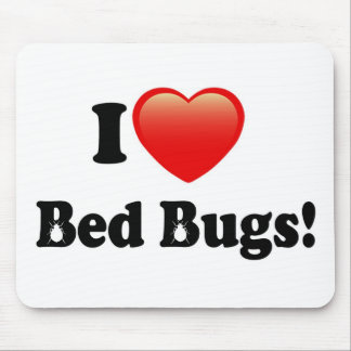 I love Bed Bugs Mouse Pad