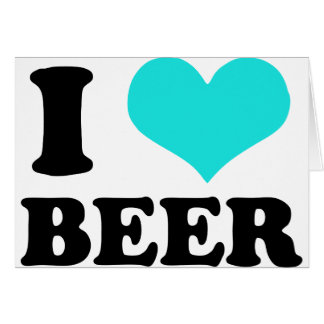 I Love Beer Greeting Card