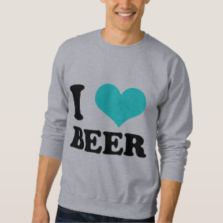 I Love Beer Pull Over Sweatshirts