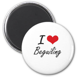 I Love Beguiling Artistic Design 6 Cm Round Magnet