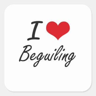 I Love Beguiling Artistic Design Square Sticker