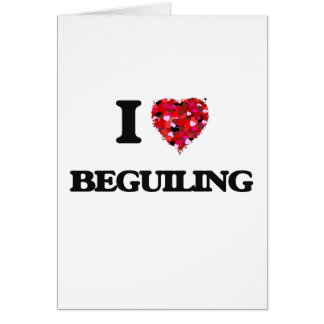 I Love Beguiling Greeting Card