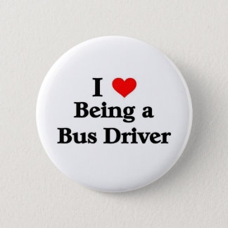 I love being a Bus Driver 6 Cm Round Badge