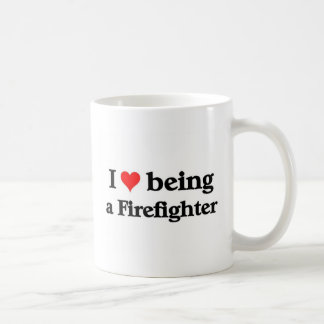 I love being a firefighter coffee mug