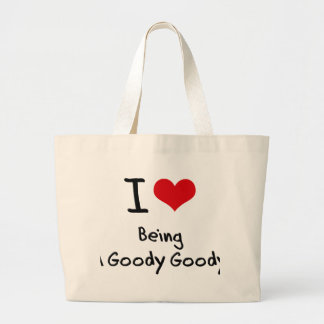 I Love Being A Goody Goody Tote Bags