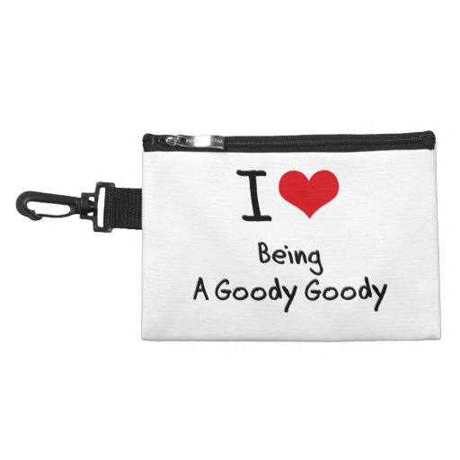 I Love Being A Goody Goody Accessories Bag