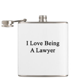 I Love Being A Lawyer Hip Flask