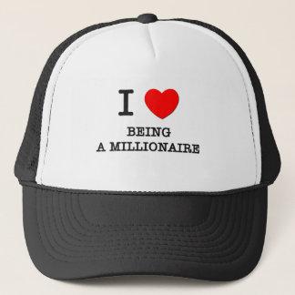 I Love Being A Millionaire Trucker Hat