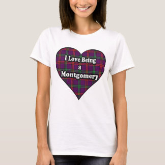 I Love Being a Montgomery Clan Montgomery Tartan T-Shirt