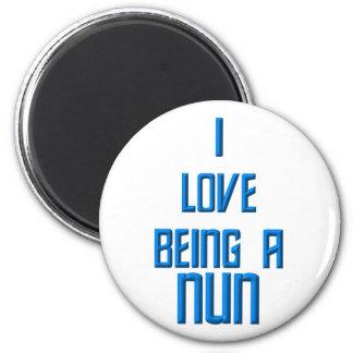 I Love Being A Nun 6 Cm Round Magnet