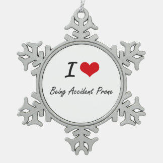 I Love Being Accident Prone Artistic Design Snowflake Pewter Christmas Ornament