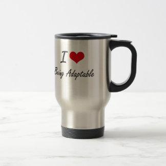 I Love Being Adaptable Artistic Design Stainless Steel Travel Mug