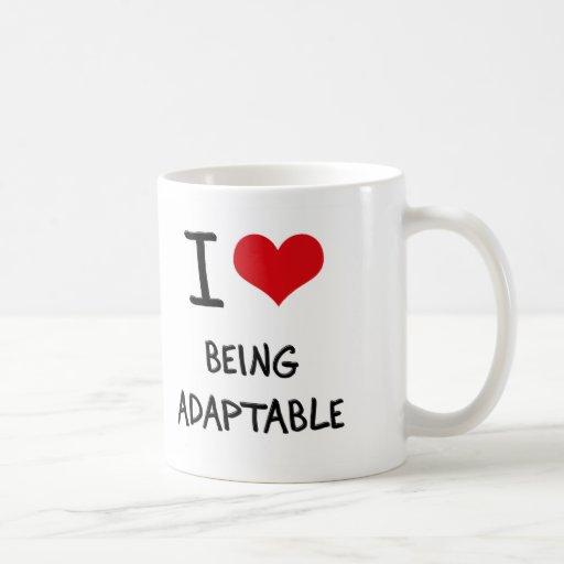 I Love Being Adaptable Coffee Mugs
